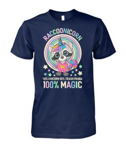 Raccoonicorn 50% unicorn 50% trash panda 100% magic unisex cotton tee