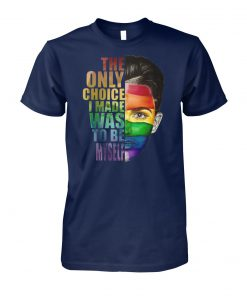 Ruby rose the only choice i made was to be myself LGBT unisex cotton tee