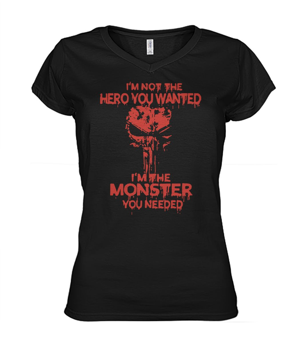 Skull I'm not the hero you wanted I'm the monster you needed women's v-neck