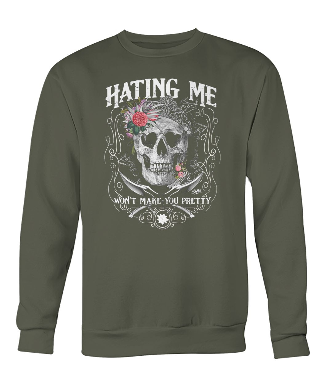 Skull queen hating me won't make you pretty crew neck sweatshirt