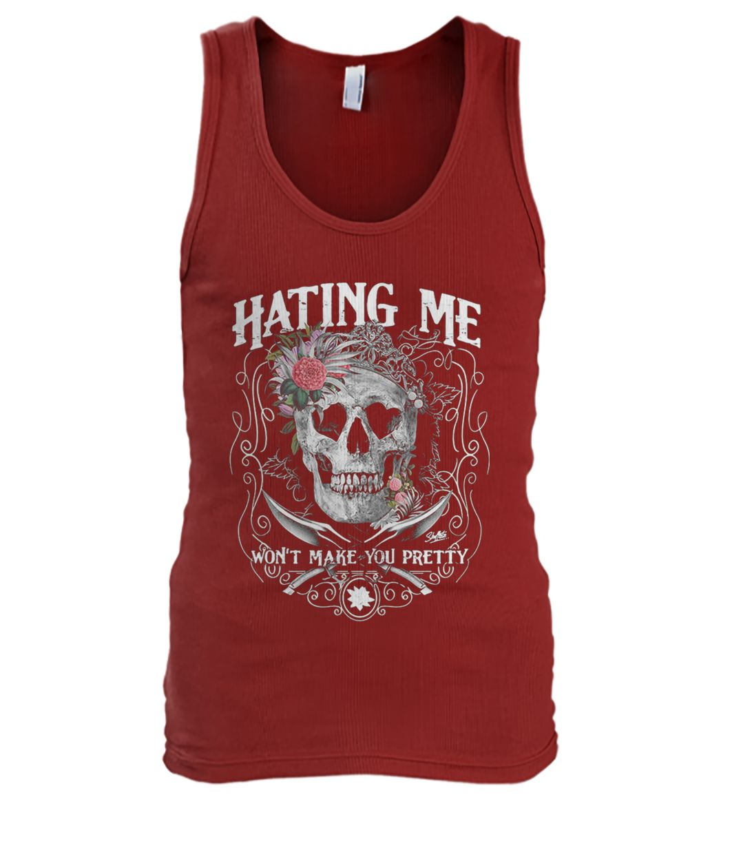 Skull queen hating me won't make you pretty men's tank top