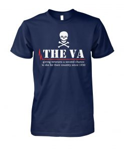 Skull the va giving veterans a second chance to die for their country since 1930 unisex cotton tee
