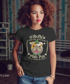 St patrick day o' bully's english bulldog irish pub can ya handle yer licker shirt