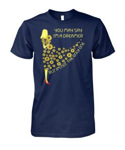 Sunflower dress you may say I'm a dreamer unisex cotton tee