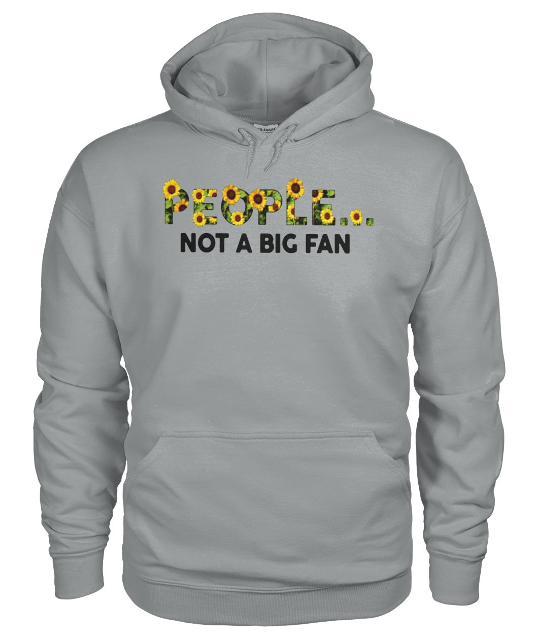 Sunflower people not a big fan gildan hoodie