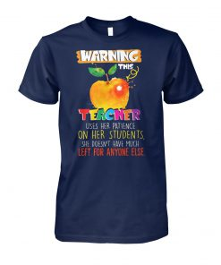 Warning this teacher uses her patience or her students unisex cotton tee