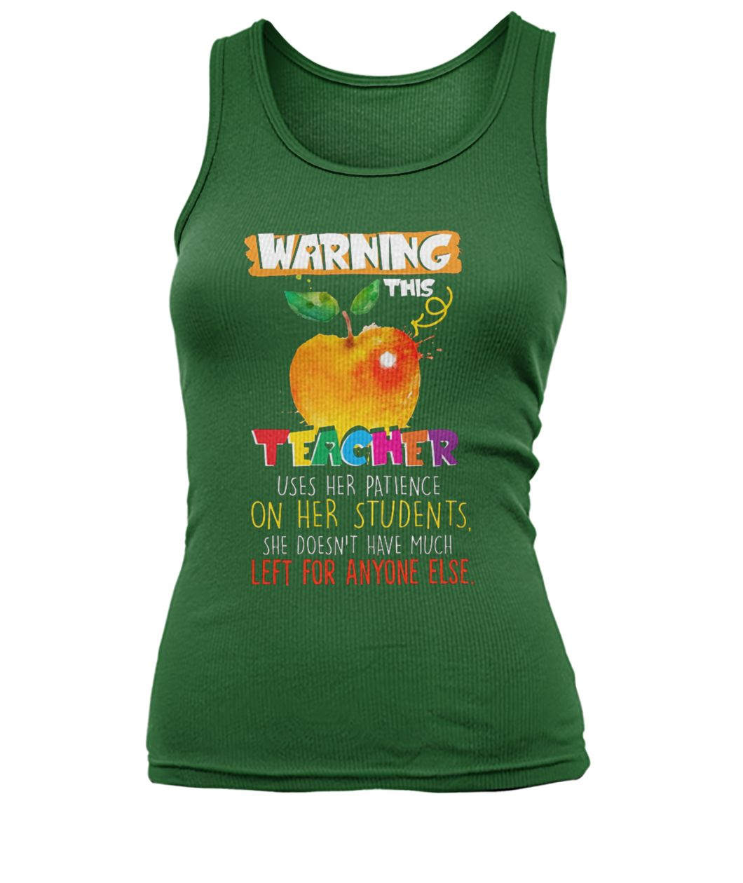 Warning this teacher uses her patience or her students women's tank top