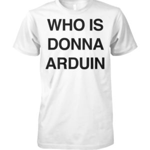 Who is donna arduin unisex cotton tee