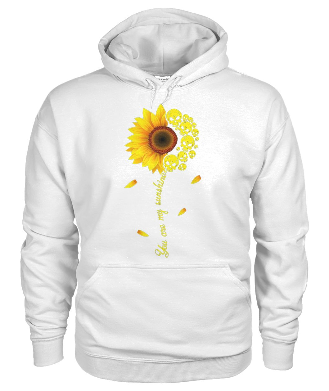 You are my sunshine skull sunflower gildan hoodie