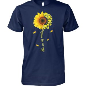 You are my sunshine skull sunflower unisex cotton tee