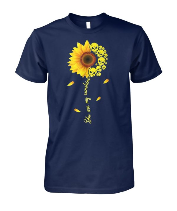 You are my sunshine skull sunflower unisex cotton tee