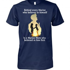 Behind every marine who believes in himself is a marine mom unisex cotton tee