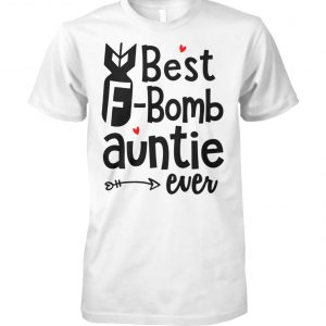 Best f-bomb auntie ever unisex cotton tee