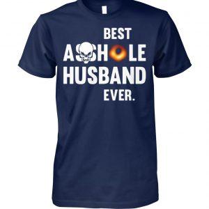 Black hole best asshole husband ever black hole 2019 unisex cotton tee