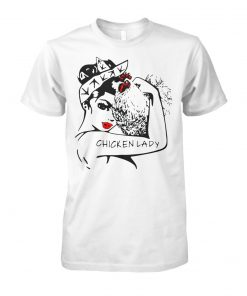 Chicken and unbreakable strong woman chicken lady unisex cotton tee