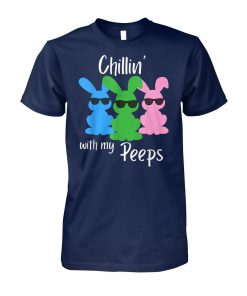 Chillin with my peeps funny easter bunny unisex cotton tee