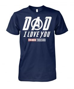 Endgame dad I love you three thousand unisex cotton tee