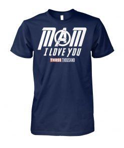 Endgame mom I love you three thousand unisex cotton tee