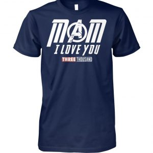 Endgame mom I love you three thousand unisex cotton tee