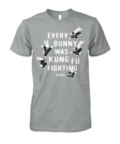 Every bunny was kung fu fighting easter unisex cotton tee
