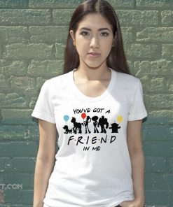 Friends tv show toy story you've got a friend in me shirt