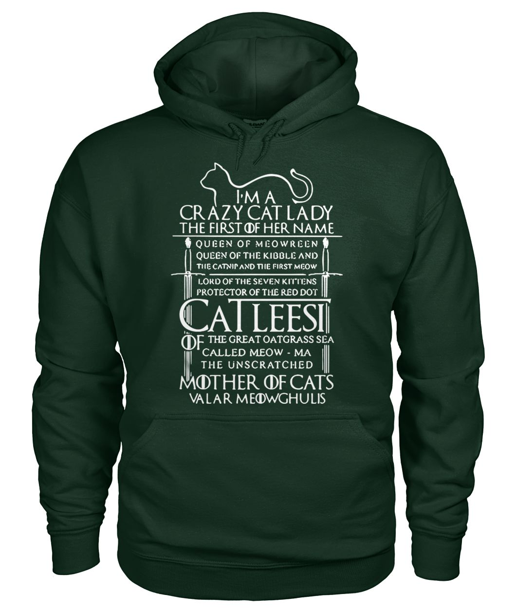 Game of thrones I am a crazy cat lady queen of meowreen mother of cats gildan hoodie