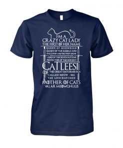 Game of thrones I am a crazy cat lady queen of meowreen mother of cats unisex cotton tee