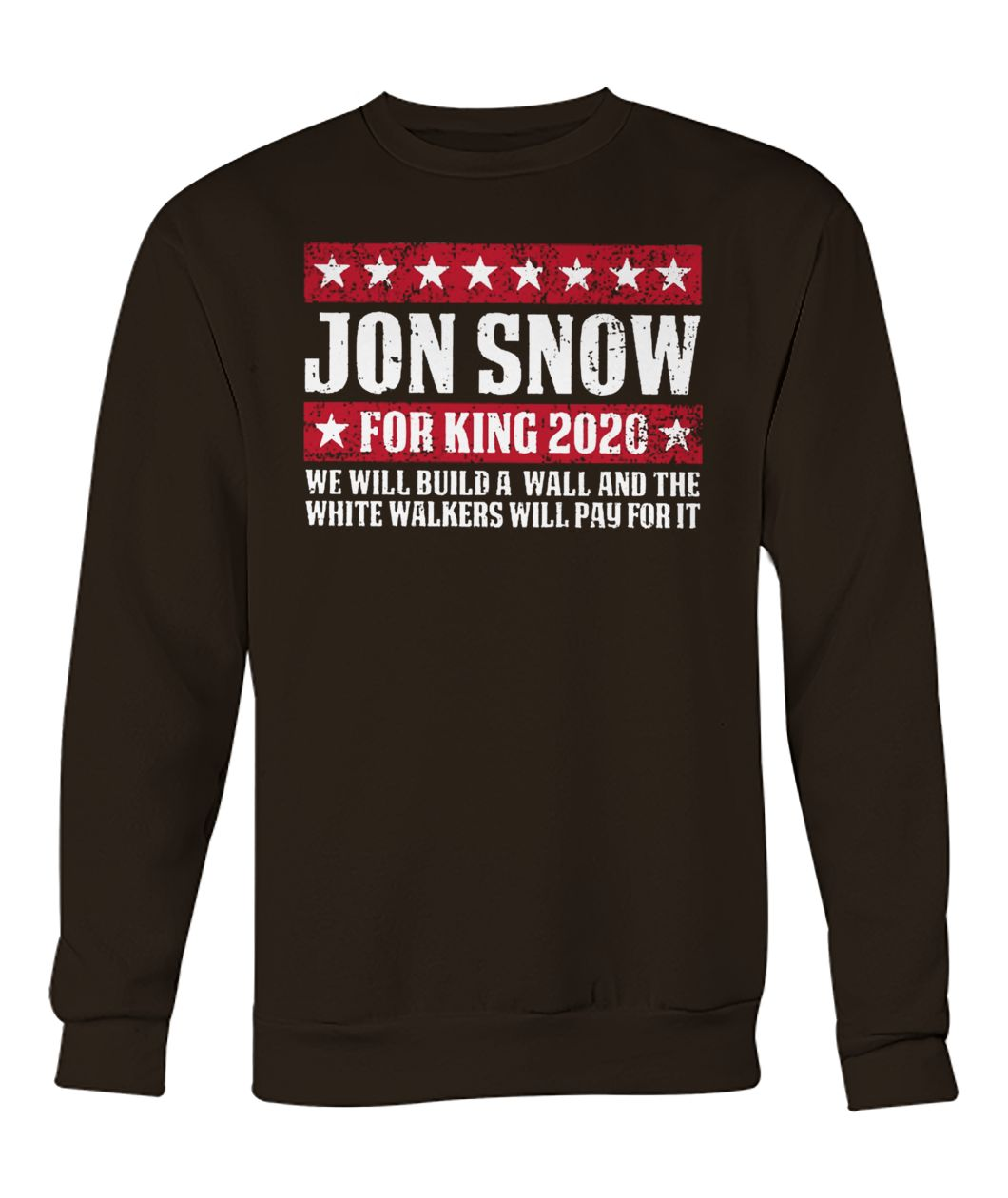 Game of thrones Jon snow for king 2020 crew neck sweatshirt