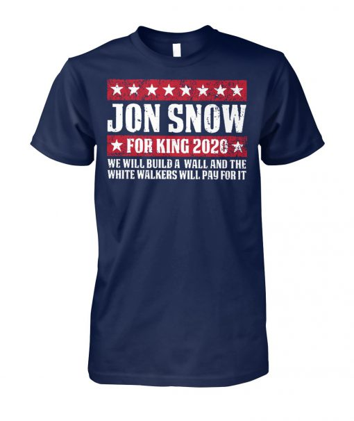 Game of thrones Jon snow for king 2020 unisex cotton tee