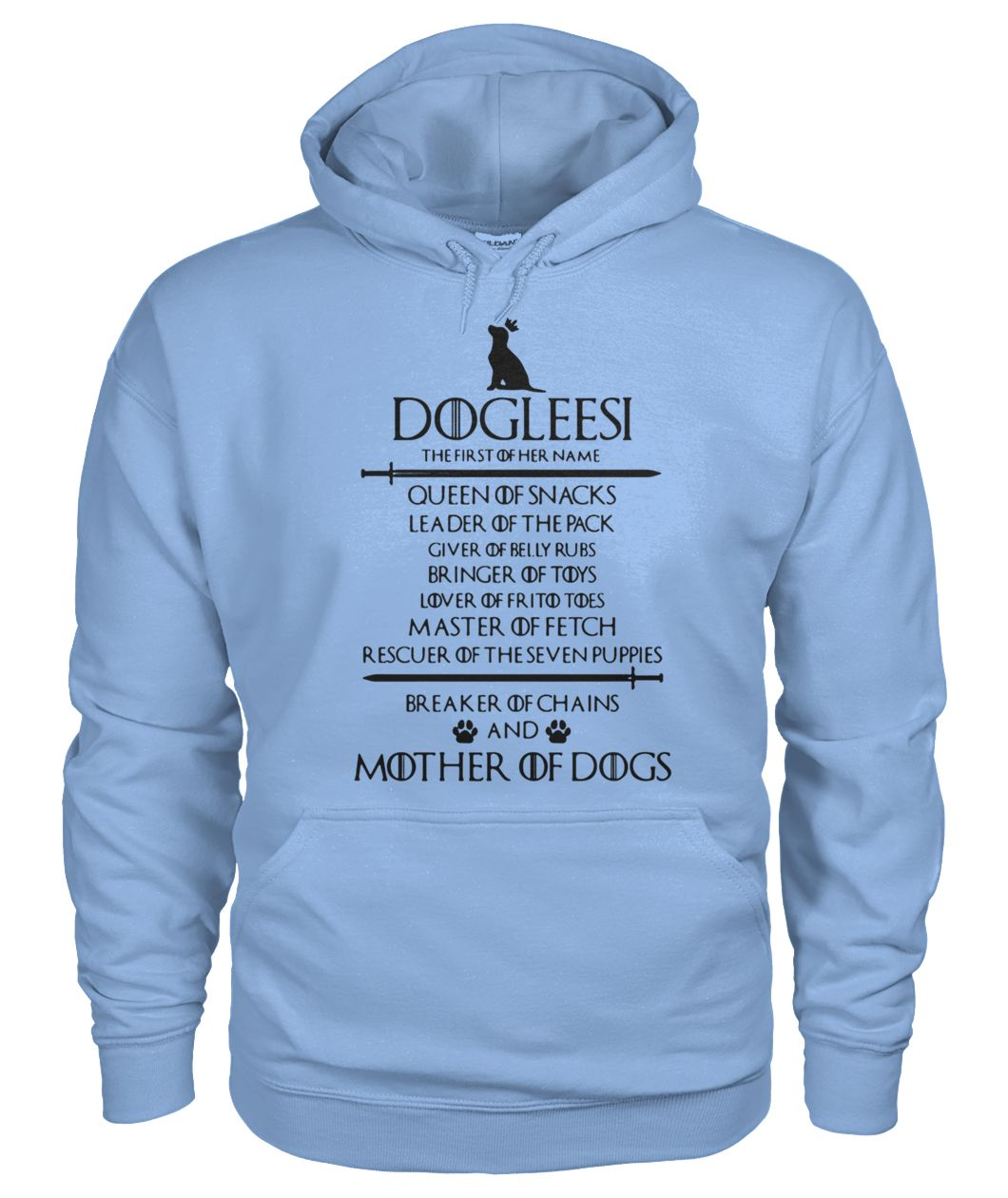 Game of thrones dogleesi the first of her name queen mother of dogs gildan hoodie