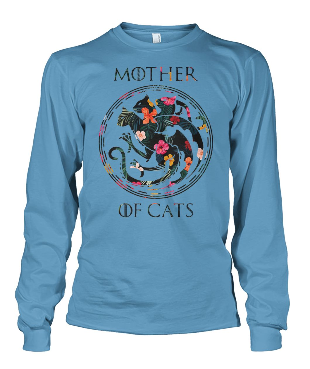 Game of thrones mother of cats flower unisex long sleeve