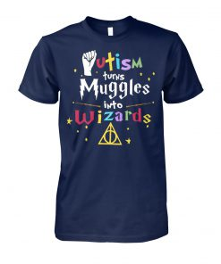 Harry potter autism turns muggles into wizards unisex cotton tee