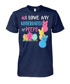 I love my kindergarten peeps easter day unisex cotton tee