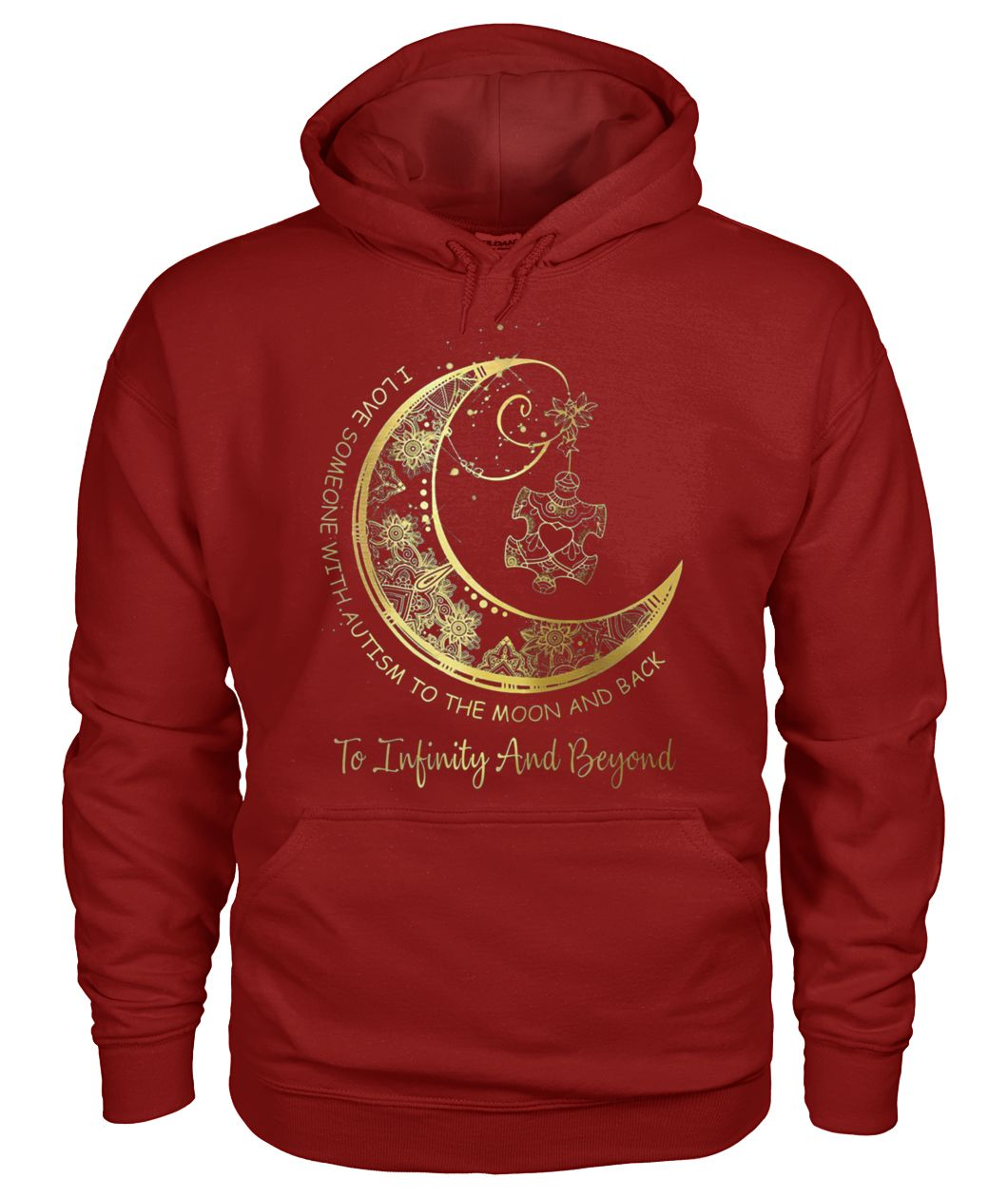 I love someone with autism to the moon and back to infinity and beyond gold moon gildan hoodie