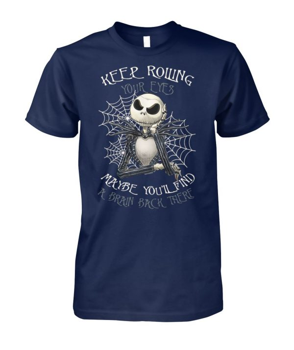 Jack skellington keep rolling maybe you'll find a brain back there unisex cotton tee