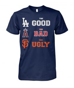 MLB dodgers the good angels of anaheim the bad san francisco giants the ugly unisex cotton tee