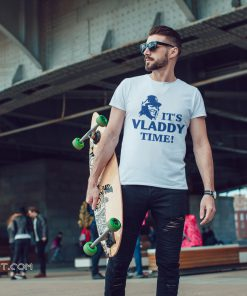 MLB toronto blue jays it's vladdy time shirt