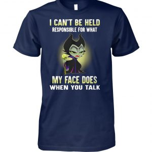 Maleficent I can't be held responsible for what my face does when you talk unisex cotton tee