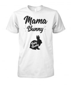 Mama bunny baby bunny easter pregnancy unisex cotton tee