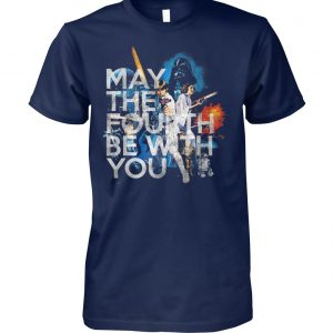 May the fourth be with you star wars day unisex cotton tee