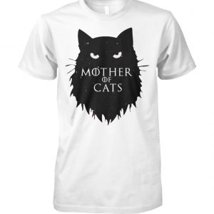 Mother of cats game of thrones unisex cotton tee
