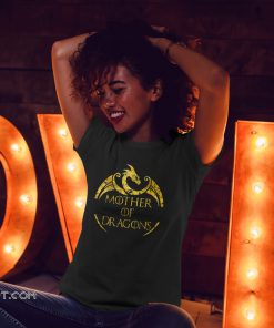 Mother of dragons game of thrones shirt