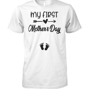 My first mother's day pregnancy announcement unisex cotton tee