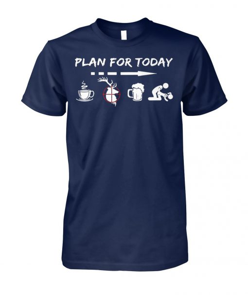 Plan for today are coffee hunter beer and sex unisex cotton tee