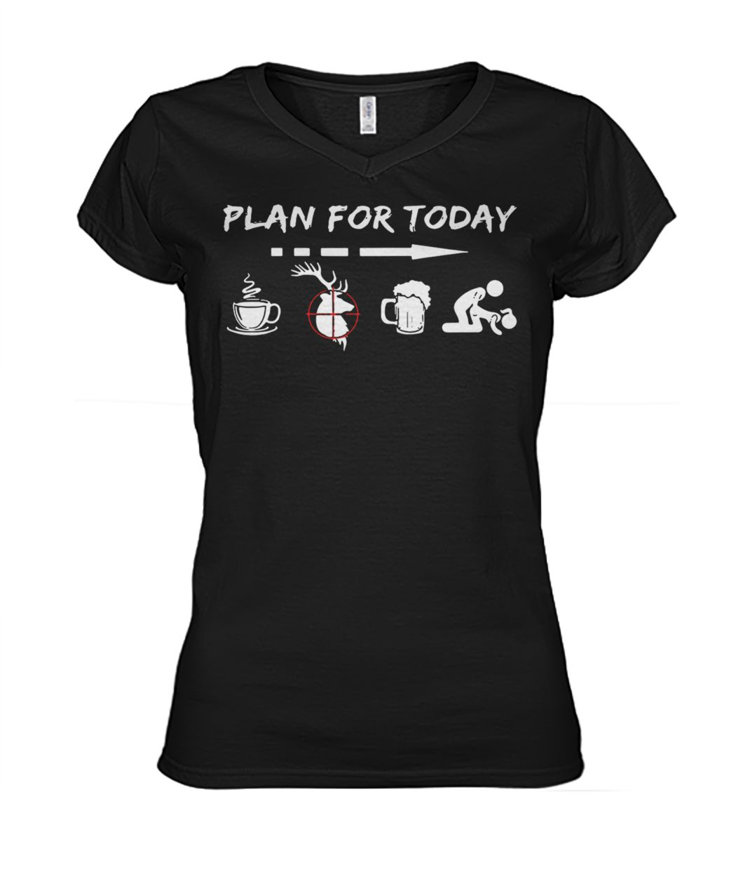 Plan for today are coffee hunter beer and sex women's v-neck