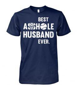 Softball best asshole husband ever unisex cotton tee