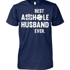 Softball best asshole husband ever unisex cotton tee