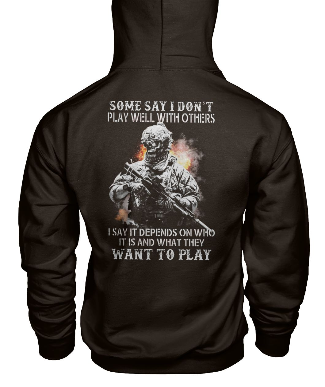 Some say I don't play well with others american soldier gildan hoodie