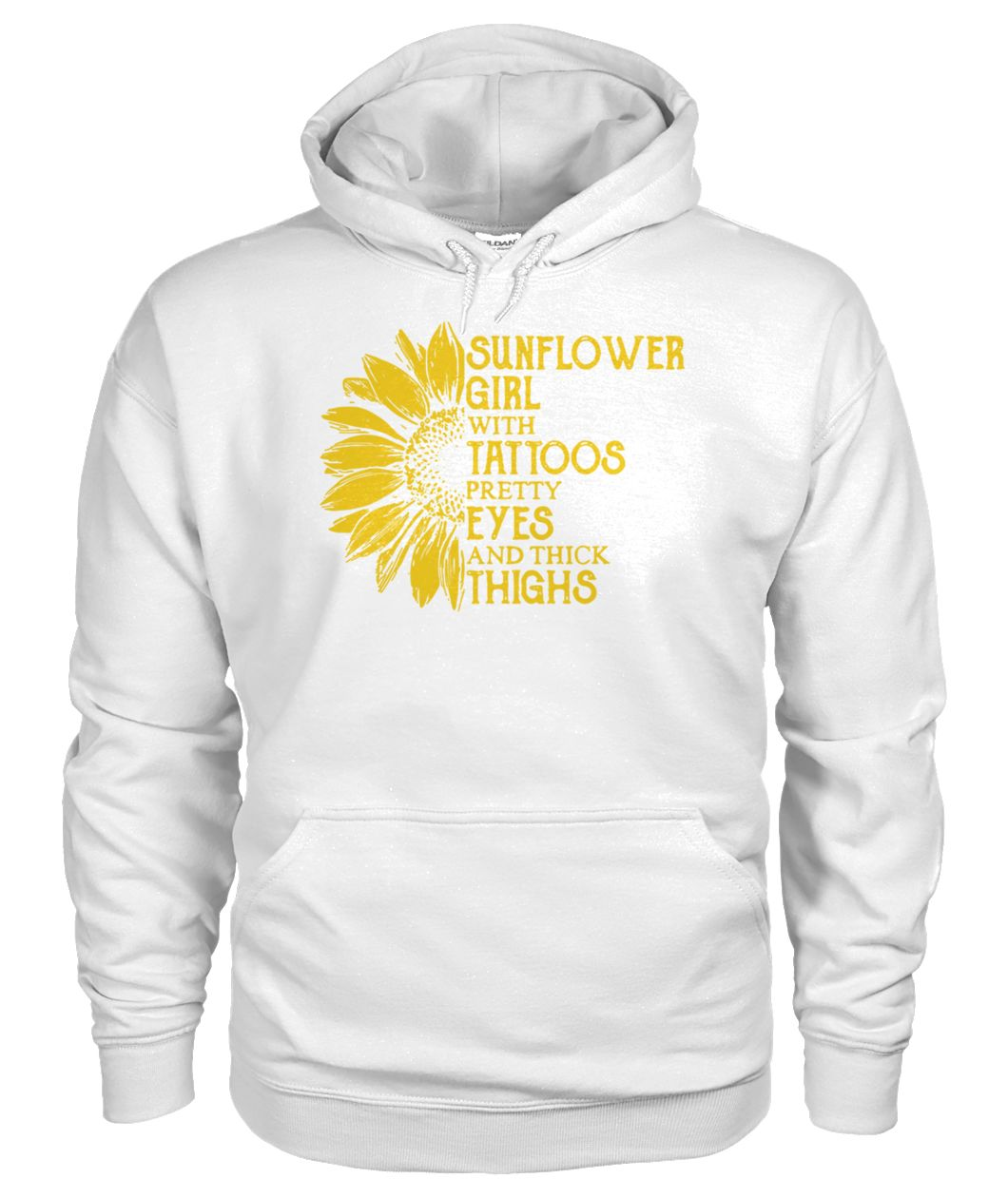 Sunflower girl with tattoos pretty eyes and thick thighs gildan hoodie