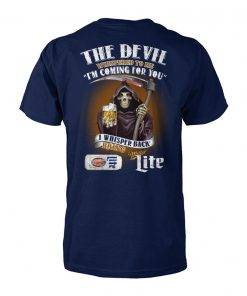 The devil whispered to me i'm coming for you i whisper back bring miller lite unisex cotton tee
